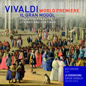 Vivaldi: Concerto Il Gran Mogol for Flute, Strings & Continuo in D, RV431a