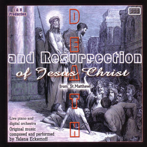 Death And Resurrection Of Jesus Christ