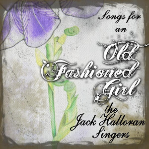 Songs For An Old Fashioned Girl