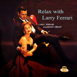 Relax With Larry Ferrari