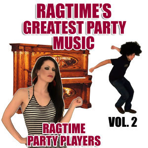 Ragtime's Greatest Party Music Vol. 2