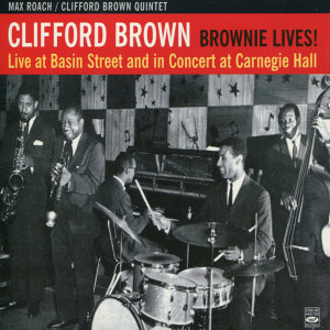 Brownie Lives! Live at Basin Street and in Concert at Carnegie Hall