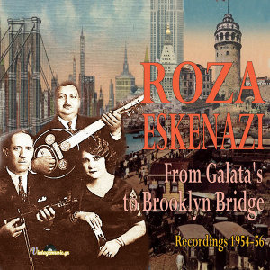From Galatas to Brooklyn Bridge (Istanbul & New York Recordings 1954-56)