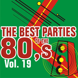 Best Parties of the 80's Vol. 19