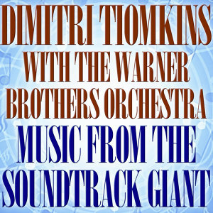 Dimitri Tiomkin's Music From The Soundtrack Giant