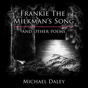 Frankie The Milkman's Song & Other Poems