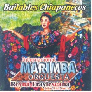 Bailables Chiapanecos - Internacional Marimba Orquesta Reyna Fraylescana De Los Hermanos García