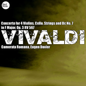 Vivaldi: Concerto for 4 Violins, Cello, Strings and Bc No. 7 in F Major, Op. 3 RV 567