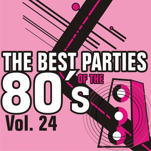 The Best Parties of the 80's - Vol. 24