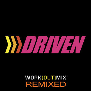 Driven Workout - Remixed