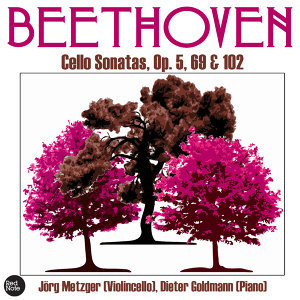 Beethoven: Cello Sonatas, Op. 5, 69 & 102