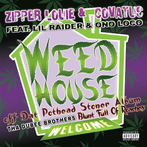Weed House (Feat. Lil Raider & Ono Loco)