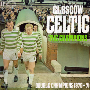 Glasgow Celtic - The Champions