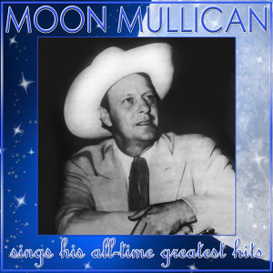 Moon Mullican Sings His All-Time Greatest Hits