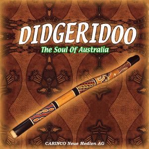 Didgeridoo - The Soul Of Australia