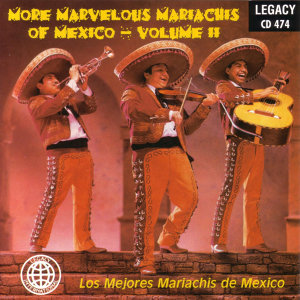 More Marvelous Mariachis of Mexico - Volume II