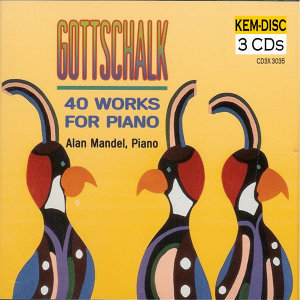 Gottschalk: 40 Works for Piano