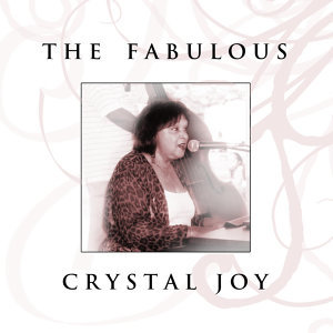 The Fabulous Crystal Joy