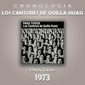 Los Cantores de Quilla Huasi Cronología - Para Todos (1973)