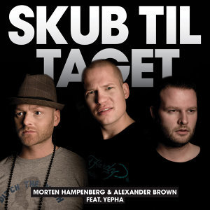 Skub Til Taget (feat. Yepha)