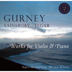 Gurney, Sainsbury & Elgar: Works for Violin and Piano