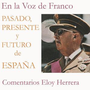 Pasado, Presente y Futuro de España en la Voz de Franco