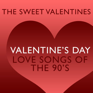 Valentine's Day Love Songs of The 90's