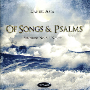 Daniel Asia: Of Songs & Psalms
