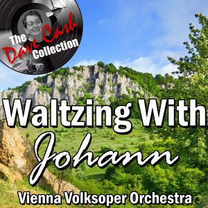 Waltzing With Johann - [The Dave Cash Collection]