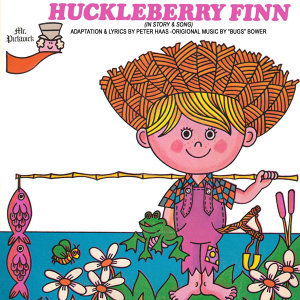 Huckleberry Finn (In Story And Song)
