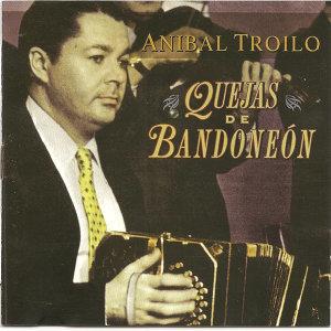 Anibal Troilo - Quejas de bandoneon