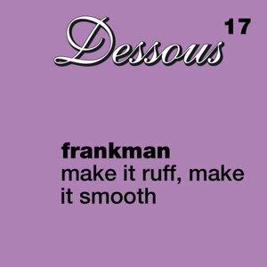Make It Ruff, Make It Smooth