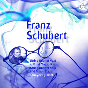 Schubert: String Quartet No.8 in B-Flat Major, D.112 - String Quartet No.9 in G Minor, D.173