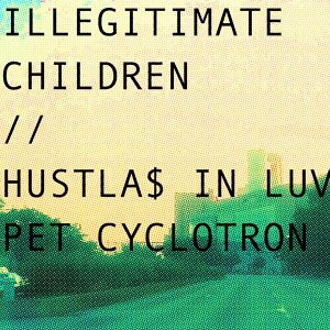 Hustla$ In Luv / Pet Cyclotron EP