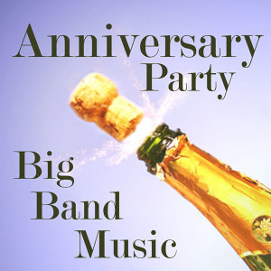 Big Band - Anniversary Party - 1940s Music
