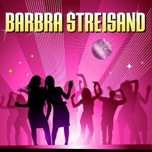 Barbra Streisand (made famous by Duck Sauce)