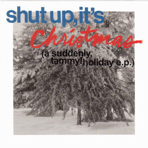 Shut up, It's Christmas (with Bonus Tracks)
