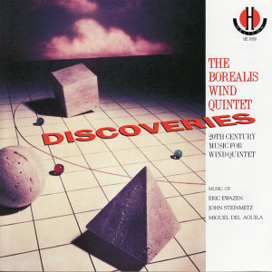 Discoveries - 2oth Century Music for Wind Quintet By Ewazen, Steinmetz, & Del Aguila