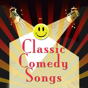 Classic Comedy Songs