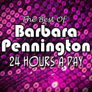 24 Hours A Day - The Best Of Barbara Pennington