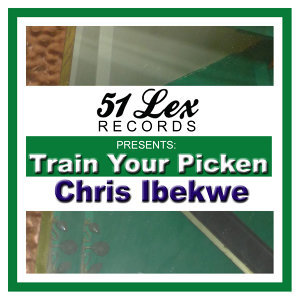 51 Lex Presents Train Your Picken