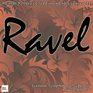 Ravel: 8 Valse Nobles et Sentimentales (Excerpts)