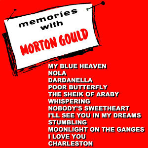 Memories With Morton Gould