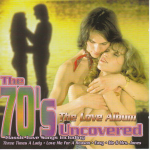 The 70's Uncovered - The Love Album