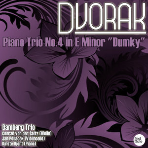 "Dvorak: Piano Trio No.4 in E Minor ""Dumky"""