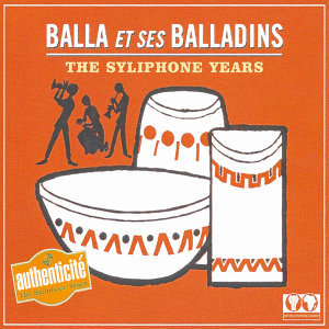 The Syliphone Years : Balla et ses Balladins