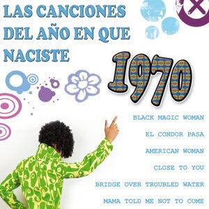 Las Canciones Del Año que Naciste 1970
