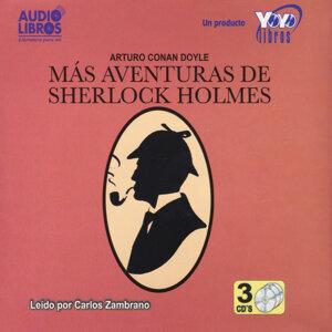 Arturo Conan Doyle: Más Aventuras de Sherlock Holmes (Unabridged)