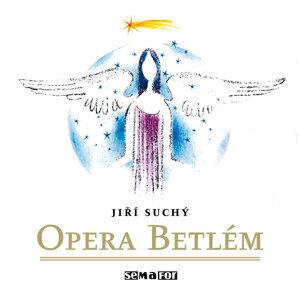Opera Betlém. Naivní vánoční zpěvohra