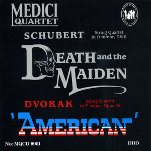 "Schubert: String Quartet in D Minor, ""Death and the Maiden"" - Dvorak: String Quartet in F Major, Op. 96, ""American"""
